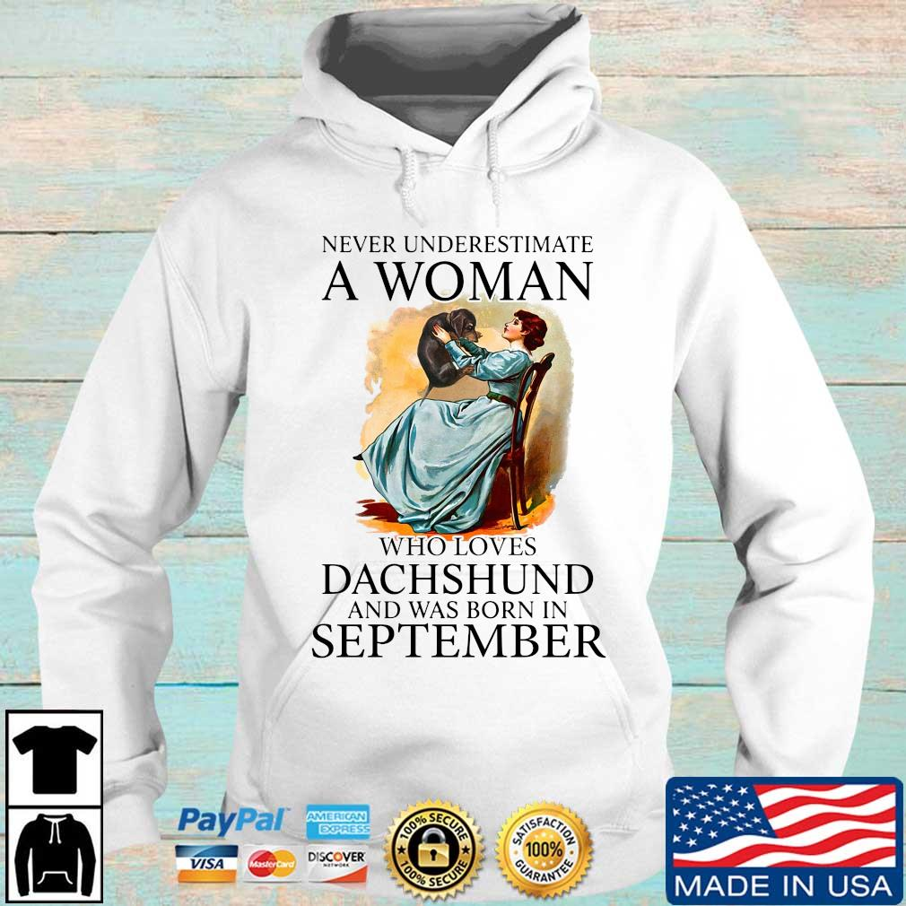 Never Underestimate A Woman Who Loves Dachshund And Was Born In September Shirt Hoodie trang