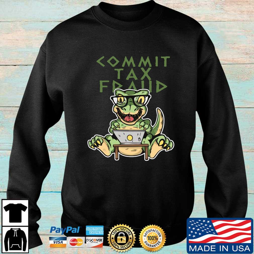 Dinosaurs commit tax fraud s Sweater den