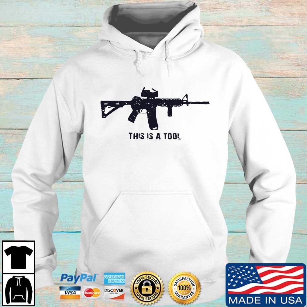 Gun this is a tool s Hoodie trang