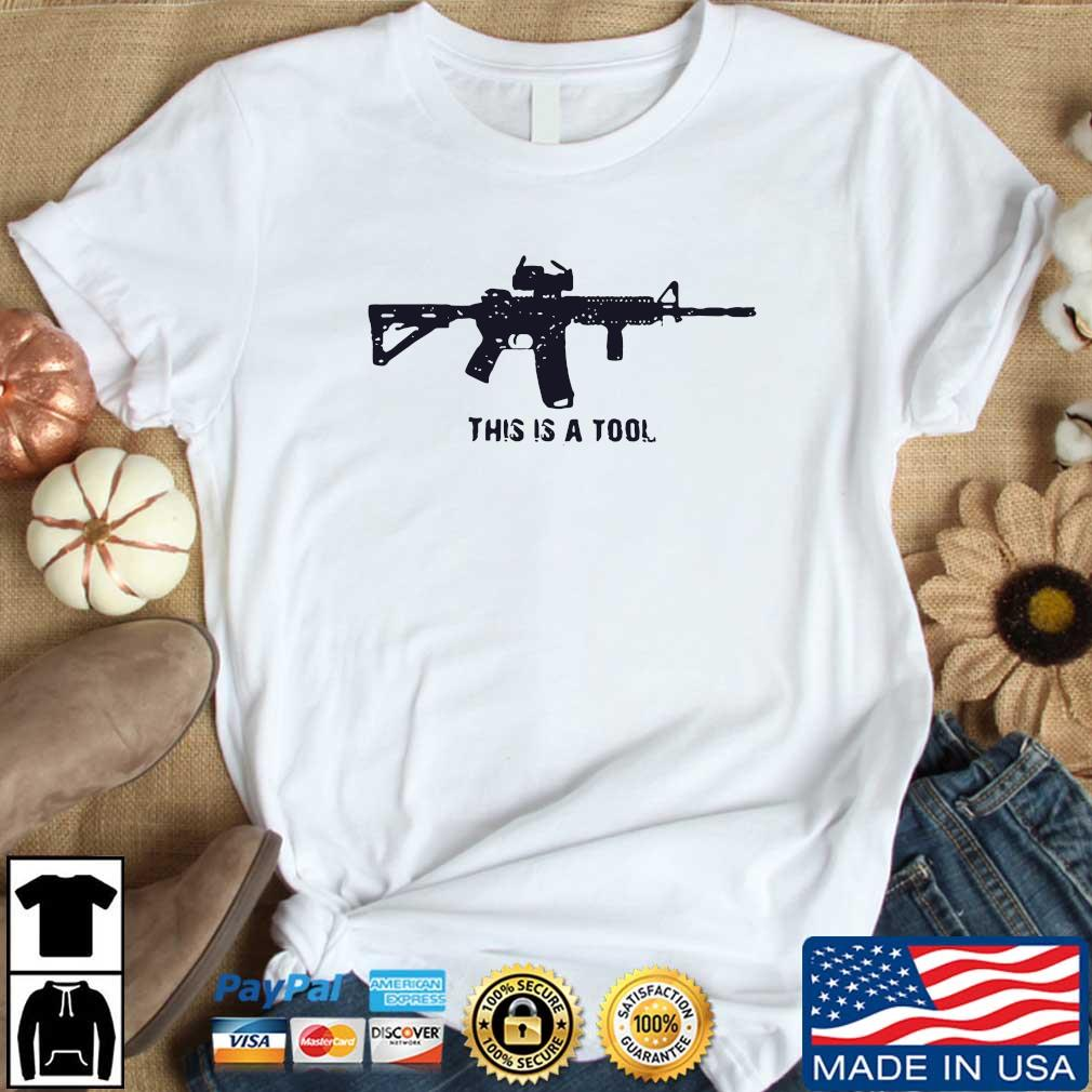 Gun this is a tool shirt