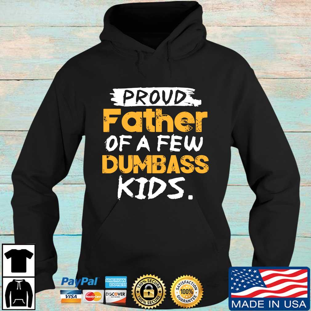 Proud father of a few dumbass kids s Hoodie den