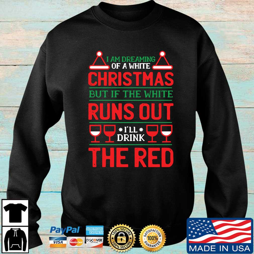 I am dreaming of a white Christmas but if the wife runs out I'll drink the red sweater