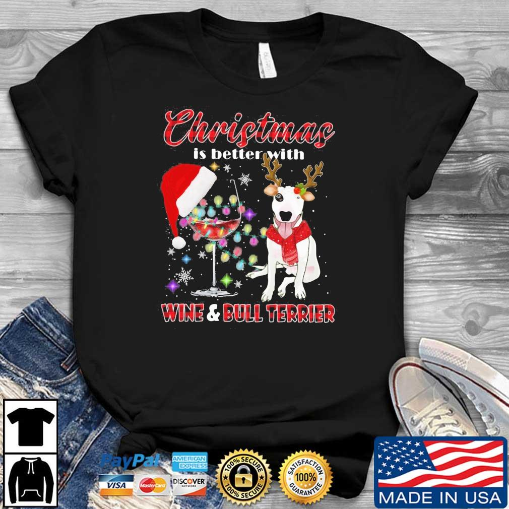 Christmas is better with wine and bull terrier shirt