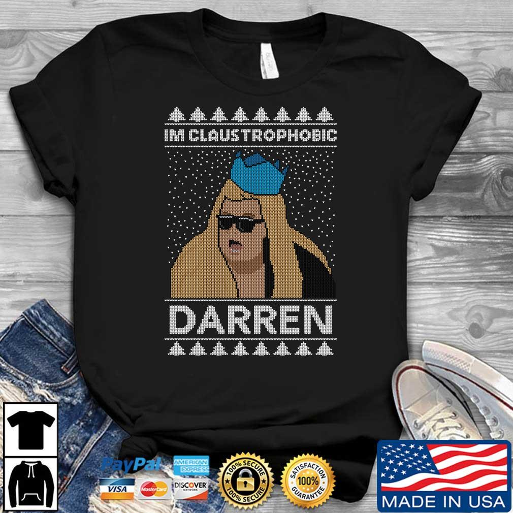 I_m Claustrophobic Darren Ugly Christmas Sweatshirt, shirt