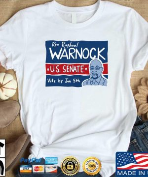Rev Raphael Warnock Us senate vote by jan 5th shirt