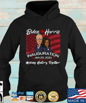 Biden Harris inauguration Jan 20 2021 making history together s Hoodie den