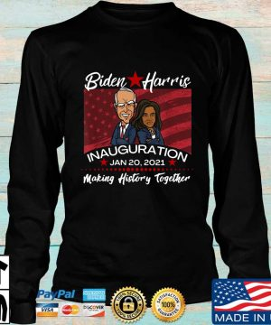 Biden Harris inauguration Jan 20 2021 making history together s Longsleeve den