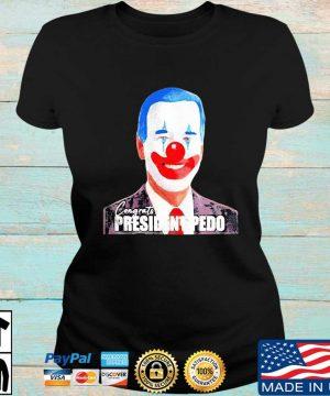 Joe Biden Congrats President Pedo President 46th Shirt Ladies den