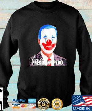 Joe Biden Congrats President Pedo President 46th Shirt Sweater den