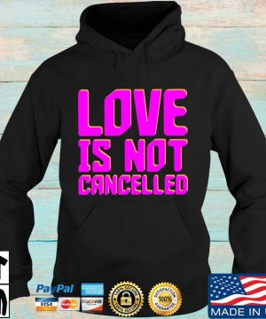 Love is not cancelled s Hoodie den