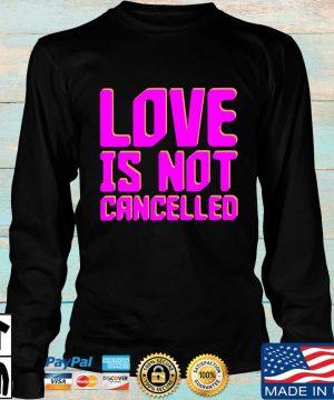 Love is not cancelled s Longsleeve den