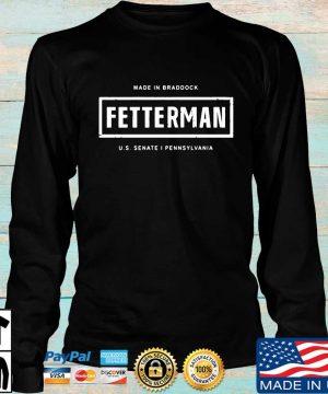 Made in braddock fetterman US senate I pennsylvania s Longsleeve den
