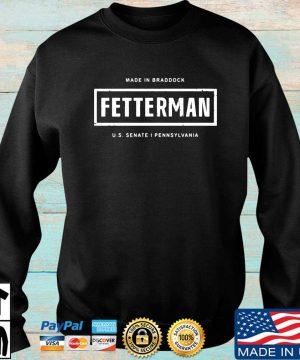 Made in braddock fetterman US senate I pennsylvania s Sweater den