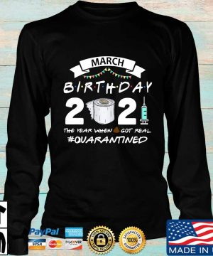 March birthday 2021 toilet paper the year when got real #Quarantined s Longsleeve den