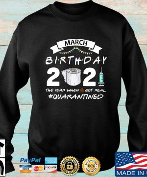 March birthday 2021 toilet paper the year when got real #Quarantined s Sweater den
