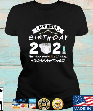 My 50th birthday 2021 toilet paper the year when got real #Quanrantined s Ladies den