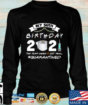 My 50th birthday 2021 toilet paper the year when got real #Quanrantined s Longsleeve den