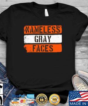 Nameless gray faces shirt