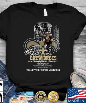 Official 9 Drew Brees New Orleans Saints 2006-2021 thank you for the memories signature shirt