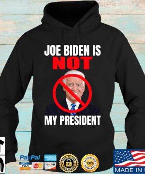 Official Joe Biden is not my president s Hoodie den