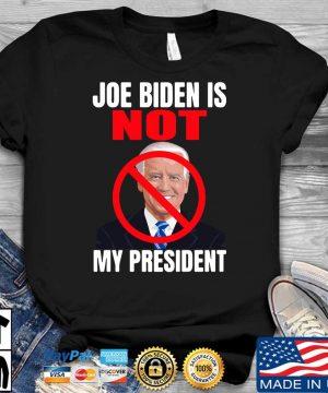 Official Joe Biden is not my president shirt
