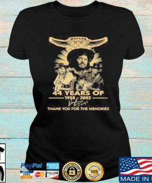 Official Waylon Jennings 44 Years Of 1958 2020 Signature Thank You For The Memories T-Shirt Ladies den