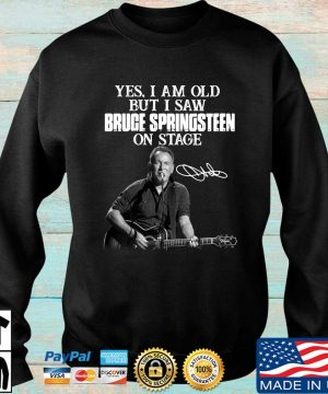 Yes I am old but I saw Bruce Springsteen on stage signature sweater Sweater den